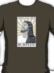 I shall call them BURPEES! T-Shirt