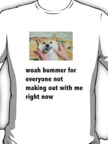woah bummer T-Shirt