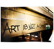 Art Is Not A Crime Poster
