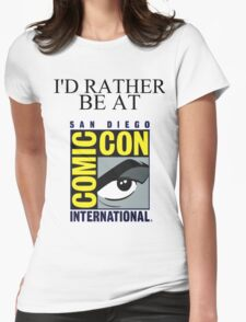 I'd Rather Be At Comic-Con Womens Fitted T-Shirt