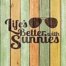 Life's Better With Sunnies by pixelvision