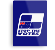 Stop The Votes Metal Print