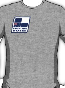 Stop The Votes T-Shirt