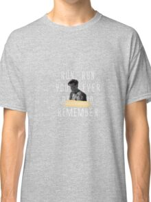 Run and Remember Classic T-Shirt