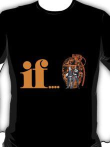 if... (orange) with grenade T-Shirt
