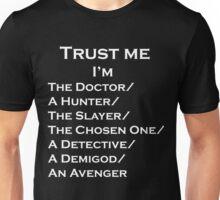 Trust Me, I'm ______ Unisex T-Shirt