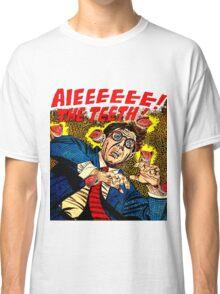 AIEEEEEEEE! THE TEETH! Classic T-Shirt