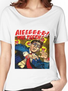 AIEEEEEEEE! THE TEETH! Women's Relaxed Fit T-Shirt
