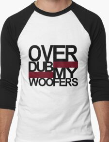 Over DUB my woofers  Men's Baseball ¾ T-Shirt