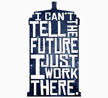I Can't Tell The Future Unisex T-Shirt