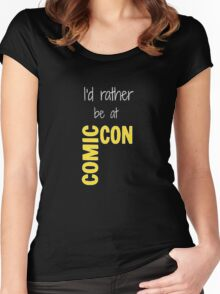 I'd Rather Be At Comic-Con (black) Women's Fitted Scoop T-Shirt