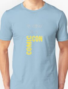 I'd Rather Be At Comic-Con (black) T-Shirt