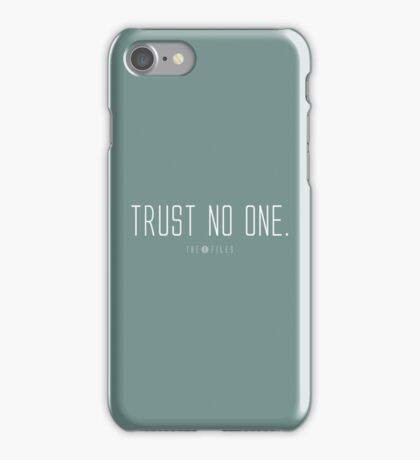 Trust No One. iPhone Case/Skin