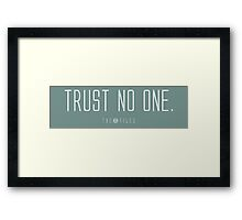 Trust No One. Framed Print