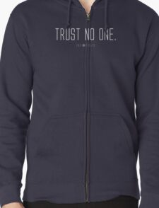 Trust No One. Zipped Hoodie
