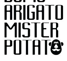 Domo Arigato Mister Potato by janna barrett