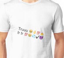 Truuu fr fr (over used emoji meme) Unisex T-Shirt