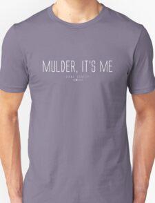 Mulder, it's me. T-Shirt