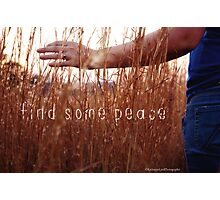 Find Some Peace Photographic Print