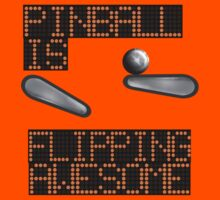 Pinball is Flipping Awesome! Because it is!  by Sharon Murphy