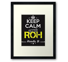 ROH KEEP CLAM AND LET  HANDLE IT - T Shirt, Hoodie, Hoodies, Year, Birthday Framed Print