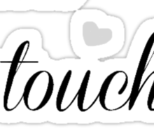 Don't touch me. Sticker