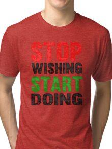 Stop Wishing Start Doing   Vintage Style Tri-blend T-Shirt