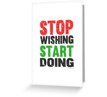 Stop Wishing Start Doing | Vintage Style Greeting Card