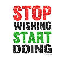 Stop Wishing Start Doing | Vintage Style Photographic Print