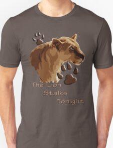 The Lion Stalks Tonight Unisex T-Shirt
