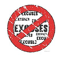 No Excuses Sign | Vintage Style  Photographic Print