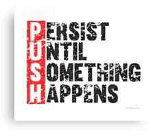 Push Until Something Happens | Vintage Style Canvas Print