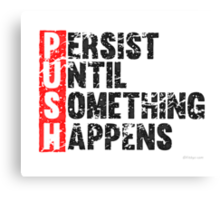 Push Until Something Happens   Vintage Style Canvas Print