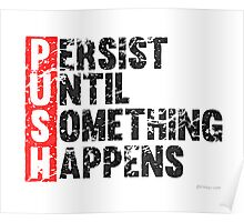 Push Until Something Happens | Vintage Style Poster