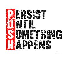 Push Until Something Happens | Vintage Style Photographic Print