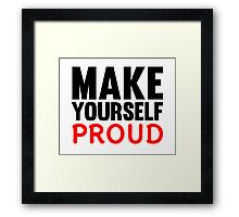 Make Yourself Proud | Fitness Slogan Framed Print