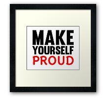 Make Yourself Proud | Fitness Slogan Framed Print