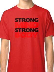 Strong Mind Strong Body | Fitness Slogan Classic T-Shirt