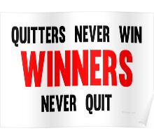 Quitters Never Win Winners Never Quit Poster