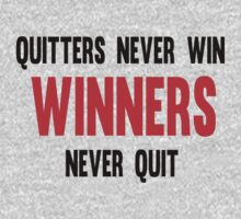 Quitters Never Win Winners Never Quit by Fitbys