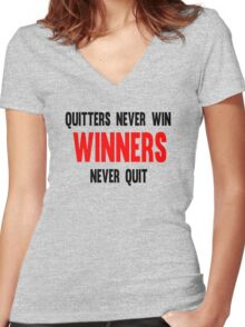 Quitters Never Win Winners Never Quit Women's Fitted V-Neck T-Shirt