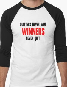 Quitters Never Win Winners Never Quit Men's Baseball ¾ T-Shirt