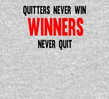 Quitters Never Win Winners Never Quit Unisex T-Shirt