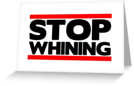 Stop Whining  by Fitbys