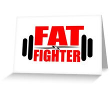 Fat Fighter Greeting Card