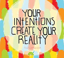 Your intentions create your reality by theseakiwi