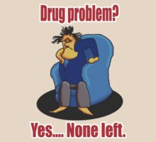 Drug Problem? by mouseman