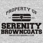 Property of Serenity Browncoats Uncivilized Hoopball Club by M Dean Jones