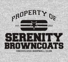 Property of Serenity Browncoats Uncivilized Hoopball Club by M. Dean Jones