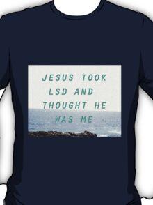 Jesus Took LSD T-Shirt
